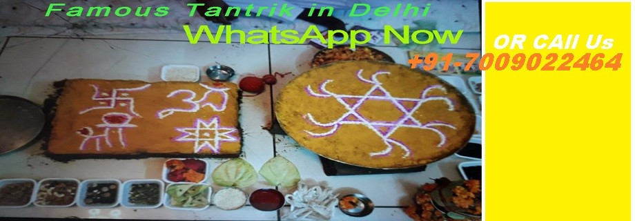 Famous Tantrik in Delhi