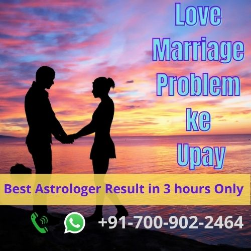 Love Marriage Problems Upay Solution